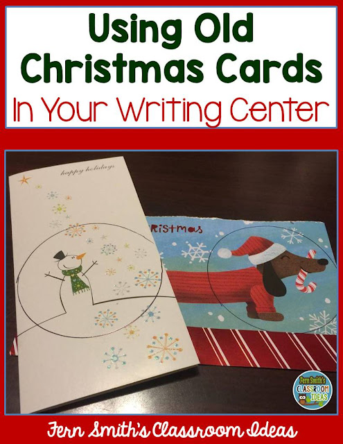 Fern Smith's Classroom Ideas Fun Writing Centers Using Old Christmas Cards!