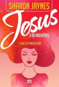 Jesus e as Mulheres Sharon Jaynes