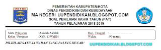 Soal dan Kunci Jawaban UKK/PAT Akidah Akhlak Kelas 10 MA K13 Tahun 2018/2019