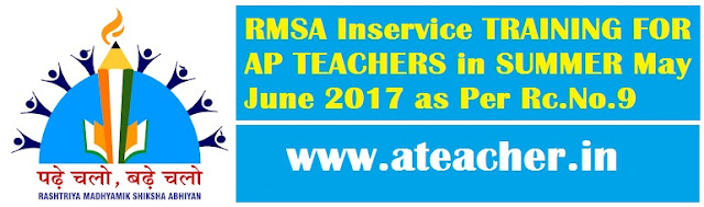 RMSA Inservice TRAINING FOR AP TEACHERS in SUMMER May June 2017 as Per Rc.No.9
