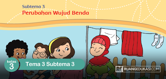 Kunci Jawaban Tema 3 Kelas 3 Subtema 3