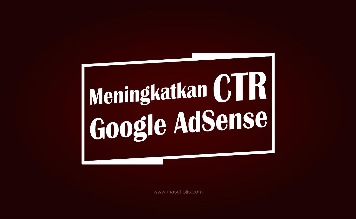 Cara Meningkatkan CTR Google AdSense