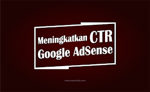 10 Cara Meningkatkan CTR Google AdSense dengan Mudah