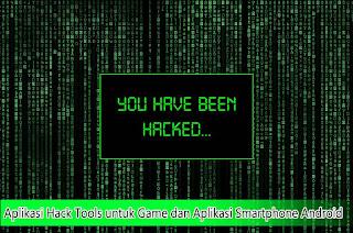Aplikasi Hack Tools untuk Game dan Aplikasi Smartphone Android