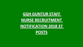 GGH GUNTUR STAFF NURSE RECRUITMENT NOTIFICATION 2018 37 POSTS