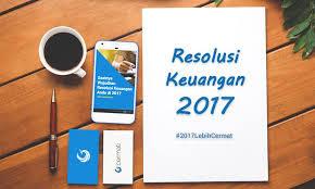 5 RESOLUSI KEUANGAN 2017 YANG WAJIB ANDA KETAHUI UNTUK RENCANA MASA DEPAN YANG CEMERLANG