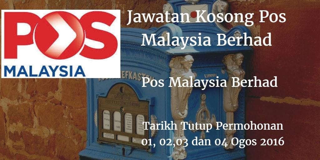 Jawatan Kosong Pos Malaysia Berhad 01,02,03 dan 03 Ogos 2016