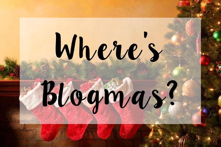Where's Blogmas?