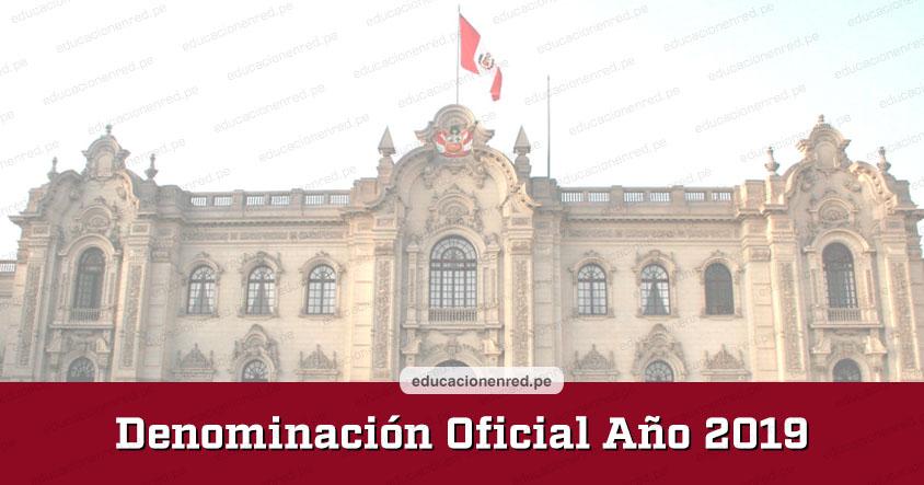 NOMBRE DEL AÑO 2019 EN PERÚ: Denominación Oficial - www.pcm.gob.pe