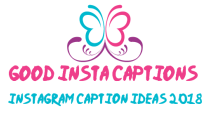 Good Insta Captions | Instagram Caption Ideas 2019