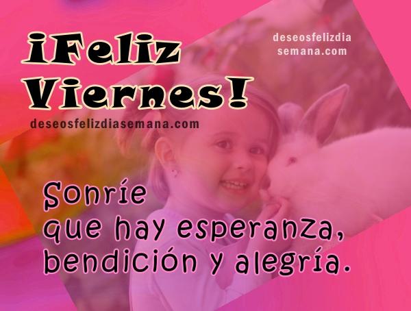Feliz Viernes, frases cristianas del viernes, feliz fin de semana, mensaje bonito con imágenes para facebook por Mery Bracho