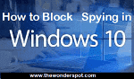 How to Block Windows 10 Spying?