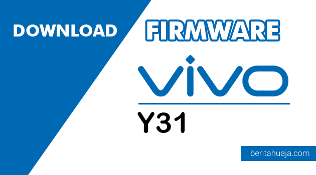 Download Firmware Vivo Y31 PD1505W And Y31I PD1505BW