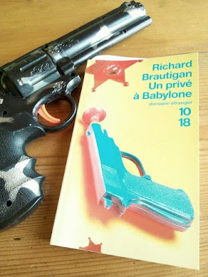 """""""Un privé à Babylone"""" de Richard Brautigan aux éditions 10/18"""
