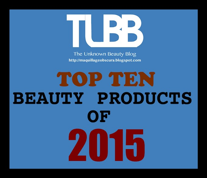 The Unknown Beauty Blog Top Ten Beauty Products of 2015