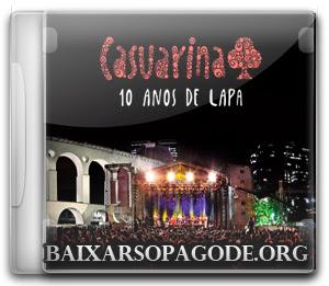 CD Casuarina - 10 Anos de Lapa (2013)