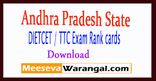 Andhra Pradesh DIETCET / TTC Exam Rank cards download 2018