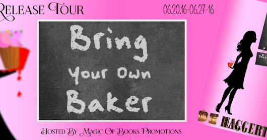 Release Tour: Bring Your Own Baker by D.E. Haggerty