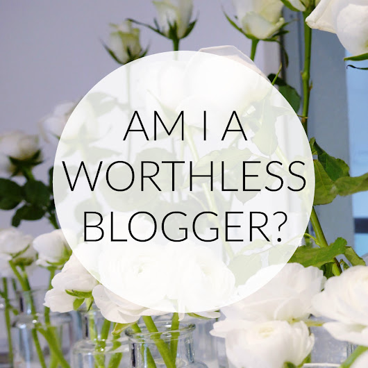 AM I A WORTHLESS BLOGGER?