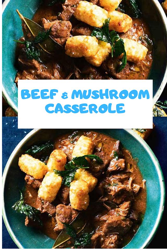 Beef & Mushroom Casserole