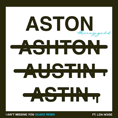 Quake Remixes Aston's 'I Ain't Missing You'