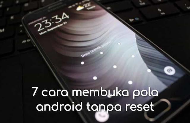 7 cara membuka pola android tanpa reset