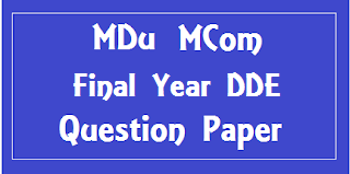 MCom DDE 2nd Year Previous Question Papers Mdu (Maharshi Dayanand University)