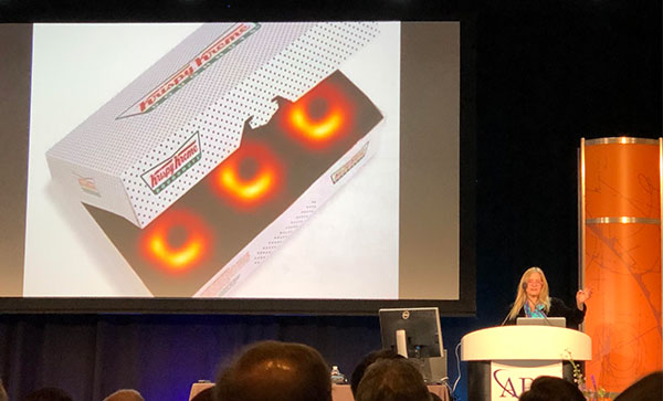 Even though they are not dark matter, she had to joke about Black Holes and Krispy Kreme Donuts (Source: Katherine Freese, at April APS Meeting in Denver)