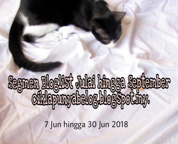 Segmen Bloglist Julai Hingga September 2018 ciklapunyabelog.blogspot.my.