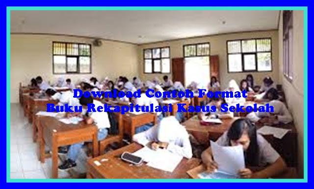 Download Contoh Format Rekapitulasi Administrsi Kasus Sekolah