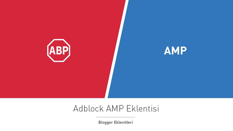 AMP HTML Blog Kullancıları İçin AdBlock Eklentisi
