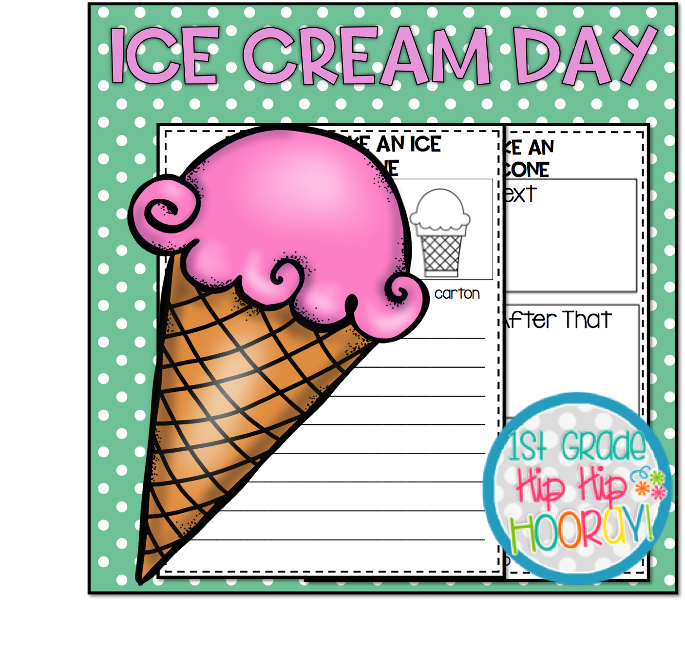 1st Grade Hip Hip Hooray Ice Cream Day Rfect For End