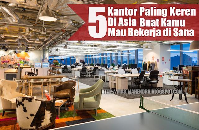 5 Kantor Paling Keren di Asia Buat Kamu Mau Bekerja di Sana