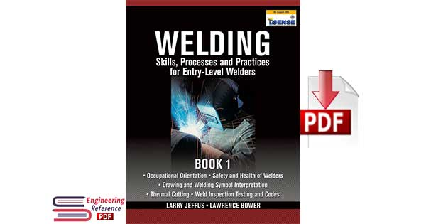 Welding Skills, Processes and Practices for Entry Level Welders Book 1 First Edition