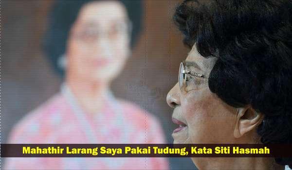 Mahathir Larang Saya Pakai Tudung, Kata Siti Hasmah