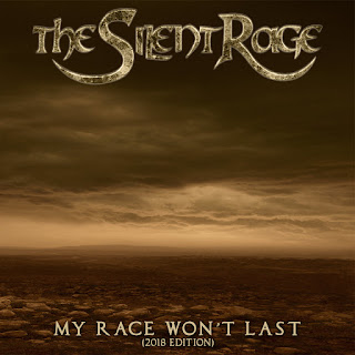 "The Silent Rage - ""My Race Won't Last"" (2018 edition)"