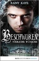 https://www.amazon.de/Beschworen-T%C3%B6dliche-W%C3%BCnsche-Rainy-Kaye-ebook/dp/B01GG5G4UM