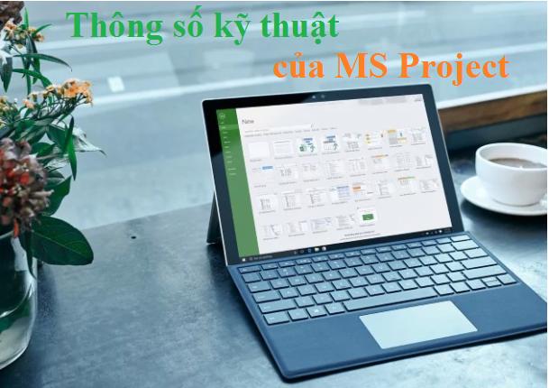 Thông số kỹ thuật của MS Project