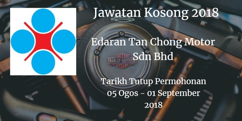 Jawatan Kosong Edaran Tan Chong Motor Sdn Bhd 05 ogos - 01 September 2018