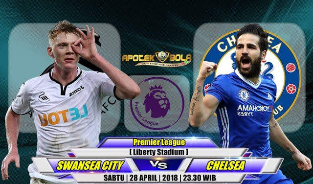 Prediksi Swansea City vs Chelsea 28 April 2018