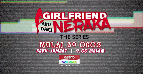 Girlfriend Aku Dari Nereka The Series (2017)