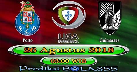 Prediksi Bola855 FC Porto vs Guimaraes 26 Agustus 2018