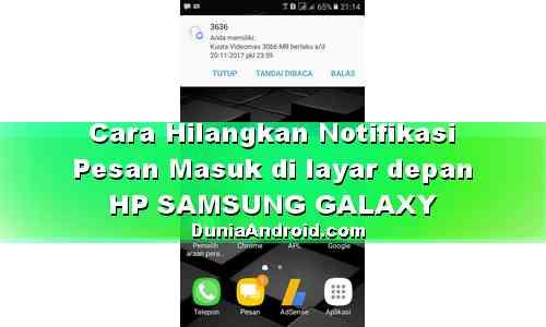 Cara matikan Notifikasi Pesan Muncul di layar Samsung