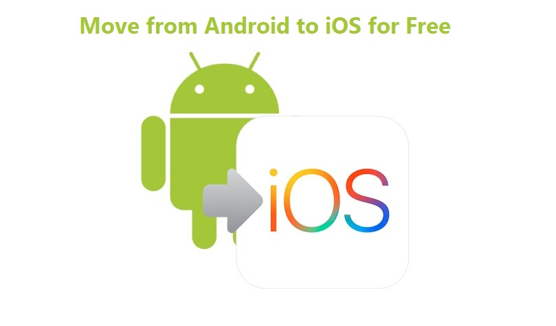Move from Android to iOS for Free