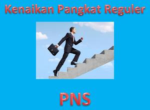 Kenaikan Pangkat Reguler PNS