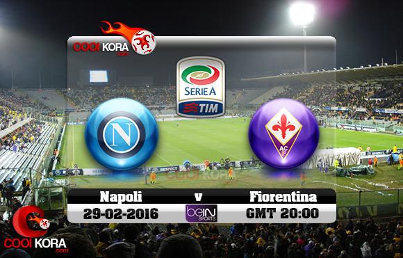 مشاهدة مباراة فيورنتينا ونابولي اليوم 29-2-2016 في الدوري الإيطالي