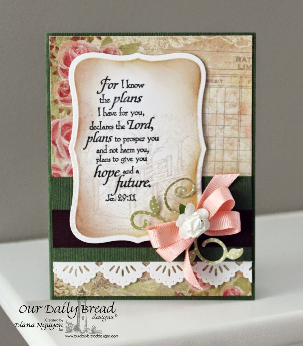 Our Daily Bread Designs, For the Graduate, Jeremiah 29:11, Scripture, Blushing Rose Paper Collection, Fancy Foliage Dies, Beautiful Borders, Designed by Diana Nguyen