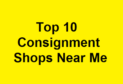 Top 10 Consignment Shops Near Me