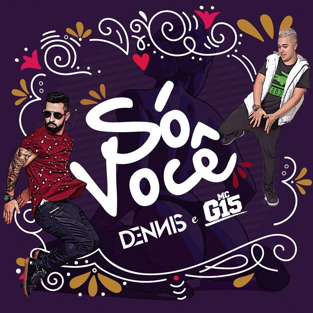 Khalid Young Dum Mp3: Dennis E MC G15 - Só Você (Funk)