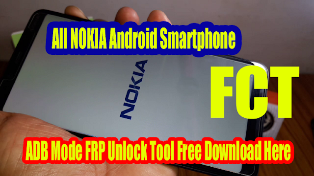All NOKIA Android Smartphone ADB Mode FRP Unlock Tool Free Download